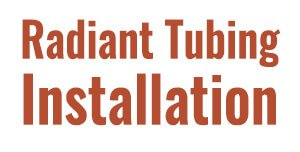 Radiant Tubing Installation Methods